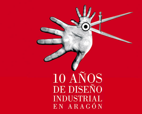 10 Años de Diseño Industrial en Aragón